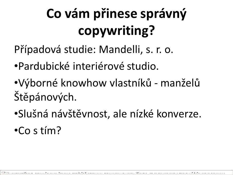 Co vám přinese správný copywriting? Případová studie: Mandelli, s. r. o. Pardubické interiérové studio. Výborné knowhow vlastníků - manželů Štěpánovýc