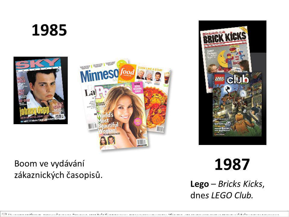 1985 Boom ve vydávání zákaznických časopisů. Lego – Bricks Kicks, dnes LEGO Club. 1987