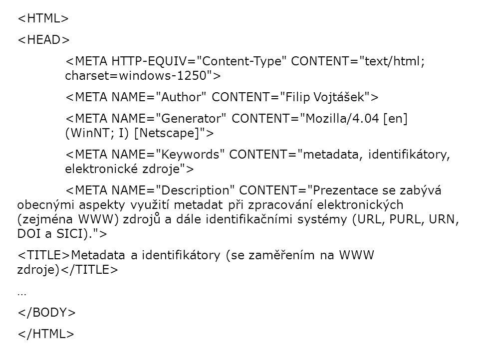 Metadata a identifikátory (se zaměřením na WWW zdroje) …