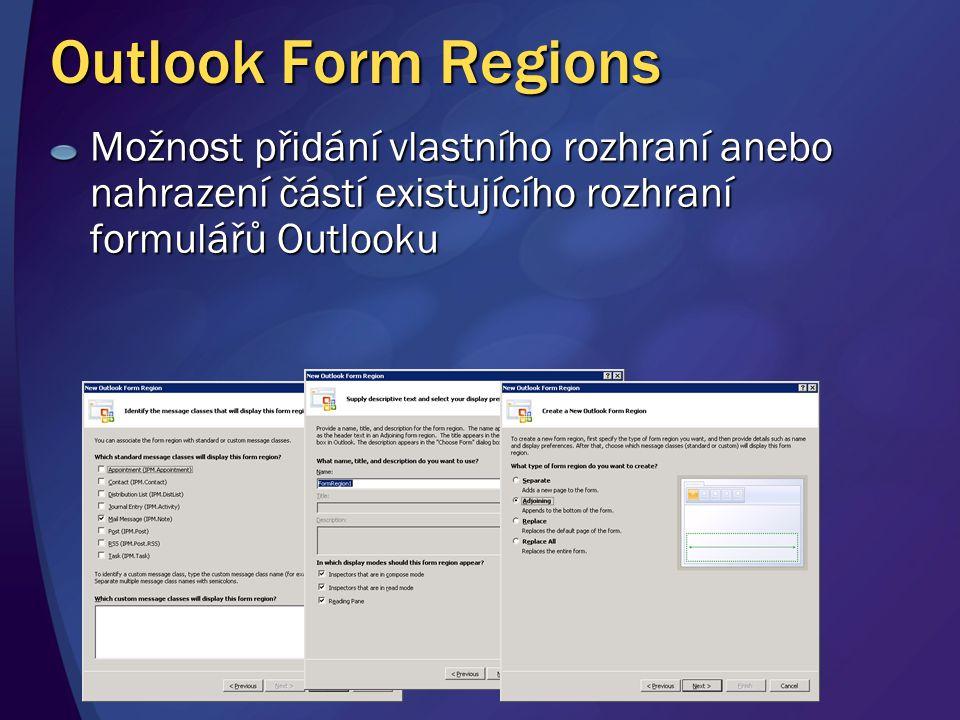 Outlook Form Regions Možnost přidání vlastního rozhraní anebo nahrazení částí existujícího rozhraní formulářů Outlooku