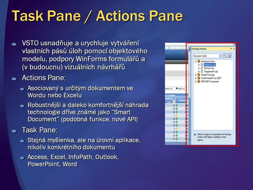 Task Pane / Actions Pane VSTO usnadňuje a urychluje vytváření vlastních pásů úloh pomocí objektového modelu, podpory WinForms formulářů a (v budoucnu)