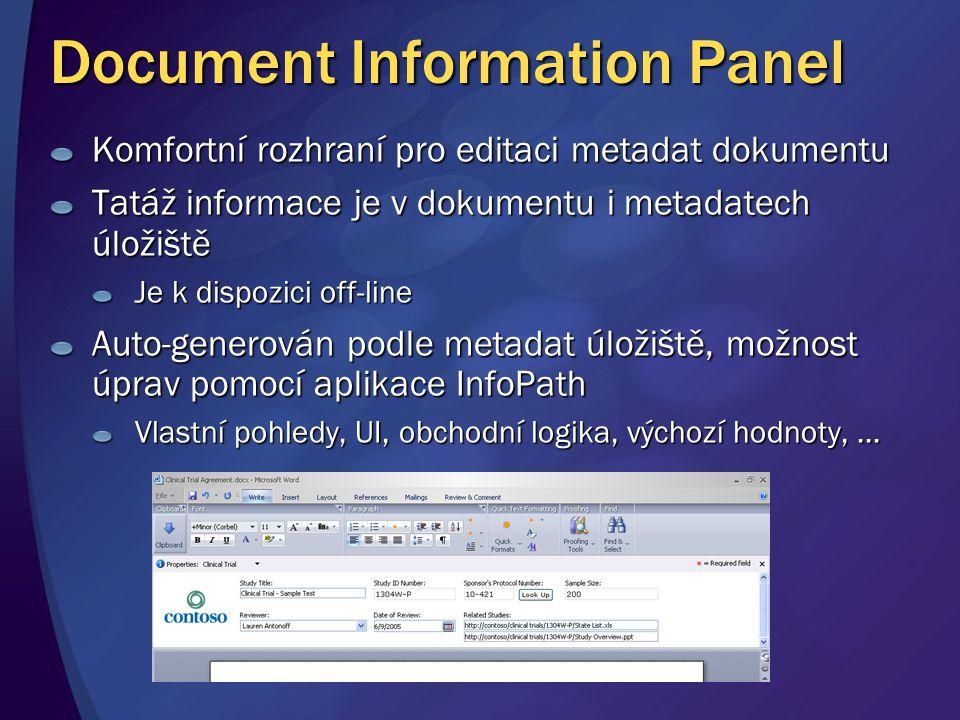 Document Information Panel Komfortní rozhraní pro editaci metadat dokumentu Tatáž informace je v dokumentu i metadatech úložiště Je k dispozici off-li