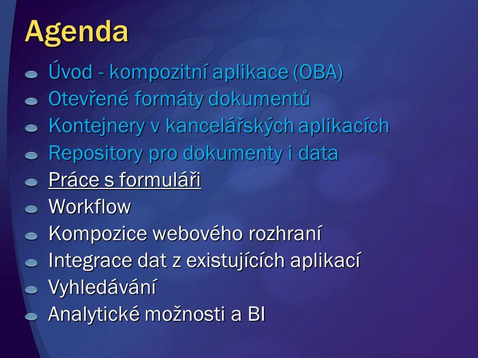 Agenda Úvod - kompozitní aplikace (OBA) Otevřené formáty dokumentů Kontejnery v kancelářských aplikacích Repository pro dokumenty i data Práce s formu