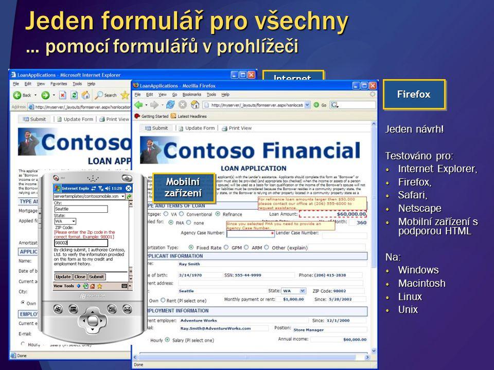 Jeden formulář pro všechny... pomocí formulářů v prohlížeči Jeden návrh! Testováno pro: Internet Explorer, Firefox, Safari, Netscape Mobilní zařízení