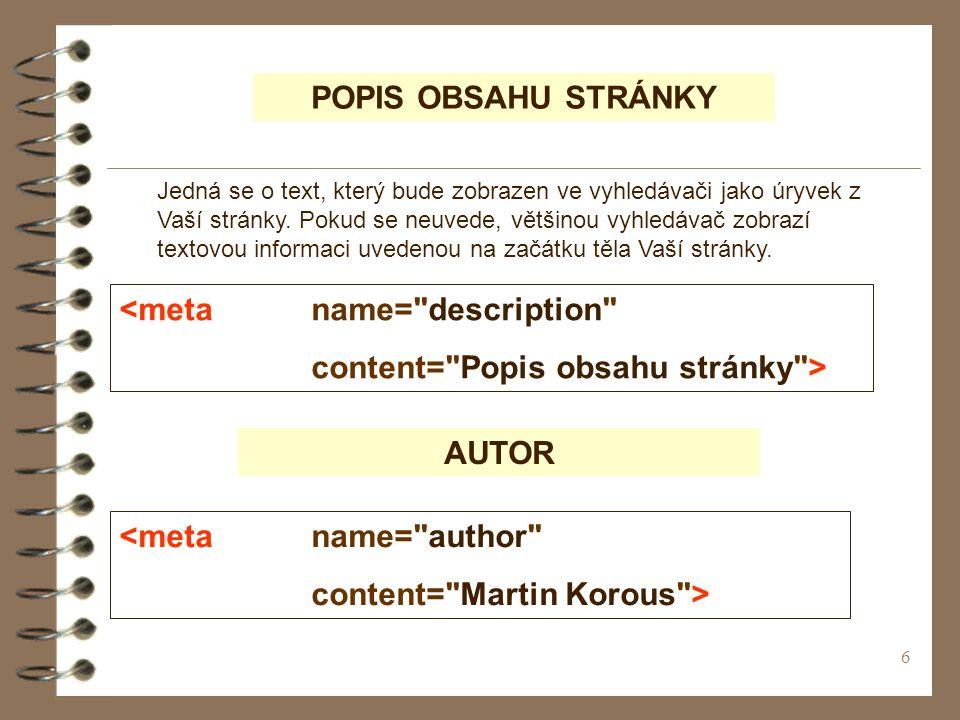 6 POPIS OBSAHU STRÁNKY Jedná se o text, který bude zobrazen ve vyhledávači jako úryvek z Vaší stránky.