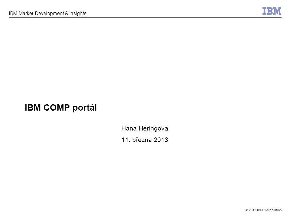 © 2013 IBM Corporation IBM Market Development & Insights Obsah 1 Základní informace o portálu 2Obsah portálu 3Indexace obsahu portálu / členění webu 4Výzvy