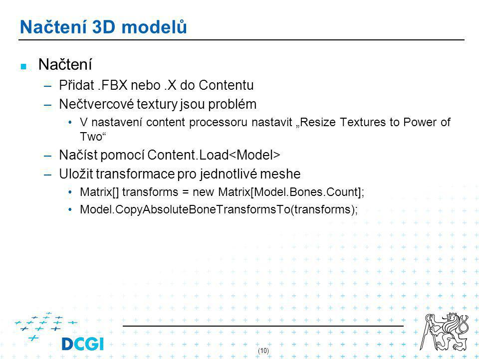 """(10) Načtení 3D modelů Načtení – –Přidat.FBX nebo.X do Contentu – –Nečtvercové textury jsou problém V nastavení content processoru nastavit """"Resize Te"""