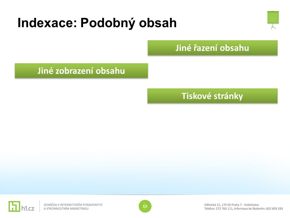 Indexace: Podobný obsah 13 Jiné řazení obsahu Jiné zobrazení obsahu Tiskové stránky