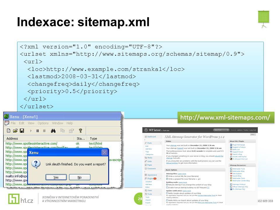 Indexace: sitemap.xml http://www.example.com/stranka1 2008-03-31 daily 0.5 24 http://www.xml-sitemaps.com/