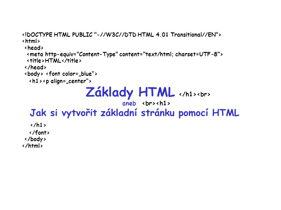 HTML Základy HTML aneb Jak si vytvořit základní stránku pomocí HTML