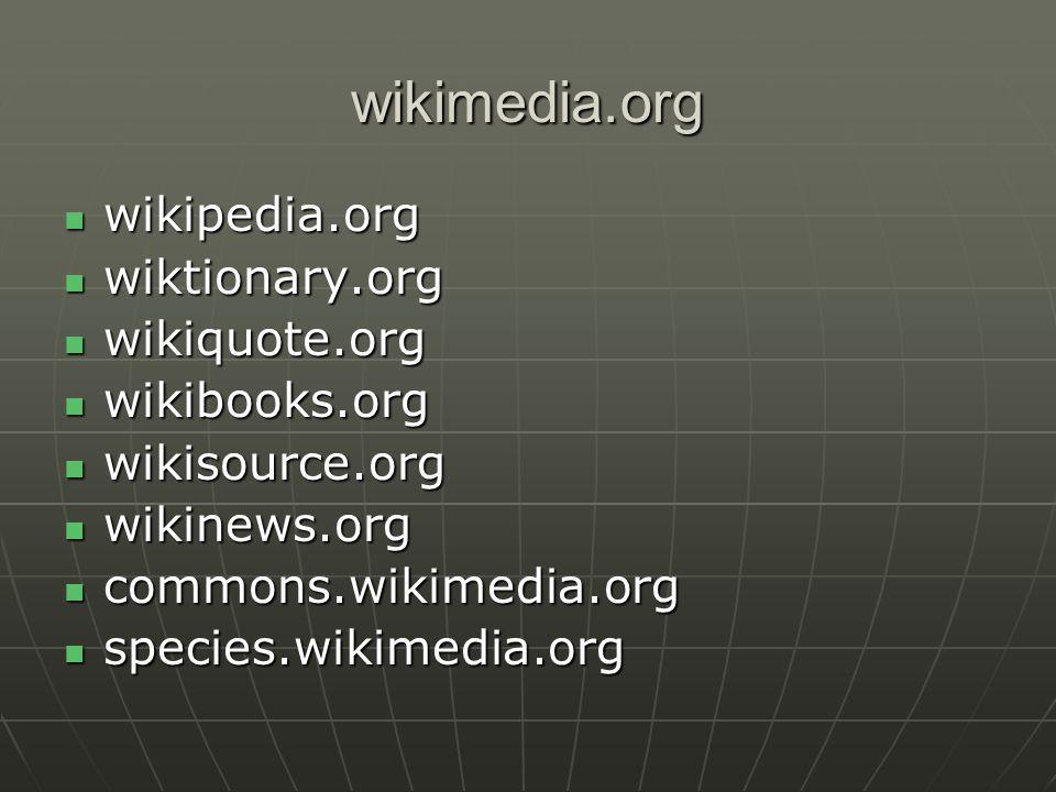 wikimedia.org wikipedia.org wikipedia.org wiktionary.org wiktionary.org wikiquote.org wikiquote.org wikibooks.org wikibooks.org wikisource.org wikisource.org wikinews.org wikinews.org commons.wikimedia.org commons.wikimedia.org species.wikimedia.org species.wikimedia.org