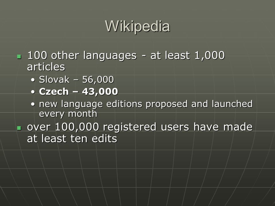 Wikipedia the total number of accounts created on the English Wikipedia alone exceeds 1,750,000.