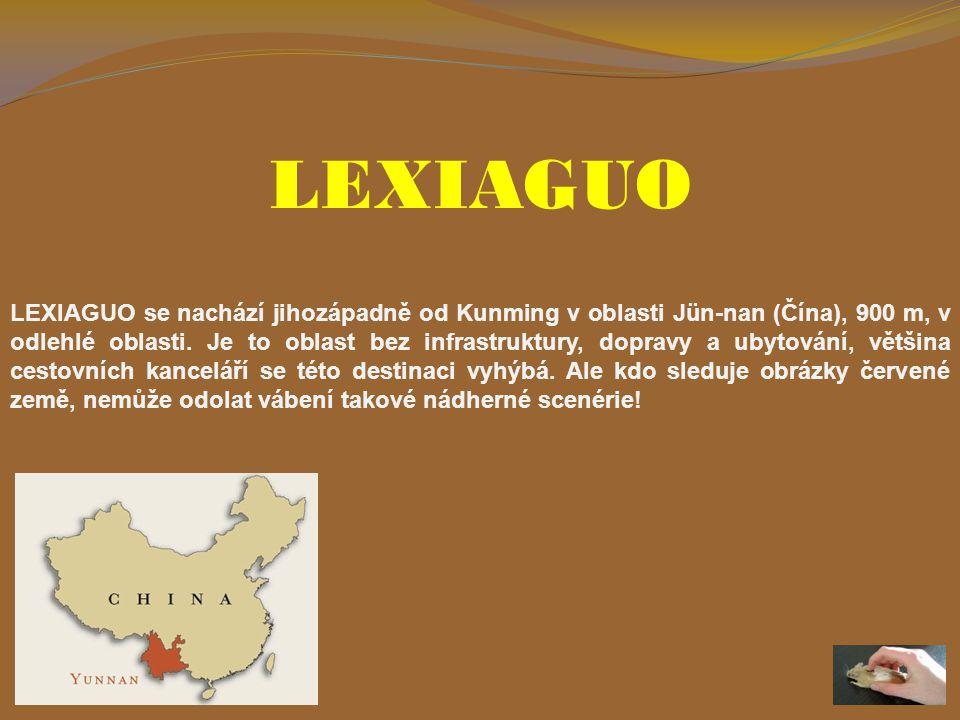 LEXIAGUO LEXIAGUO se nachází jihozápadně od Kunming v oblasti Jün-nan (Čína), 900 m, v odlehlé oblasti.