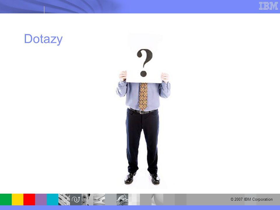 © 2007 IBM Corporation Dotazy