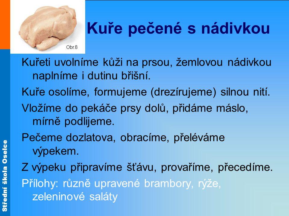 Střední škola Oselce Úprava smažením Plněný kuřecí řízek Obr.16 Obr.17 Obr.18 Obr.19 Obr.15