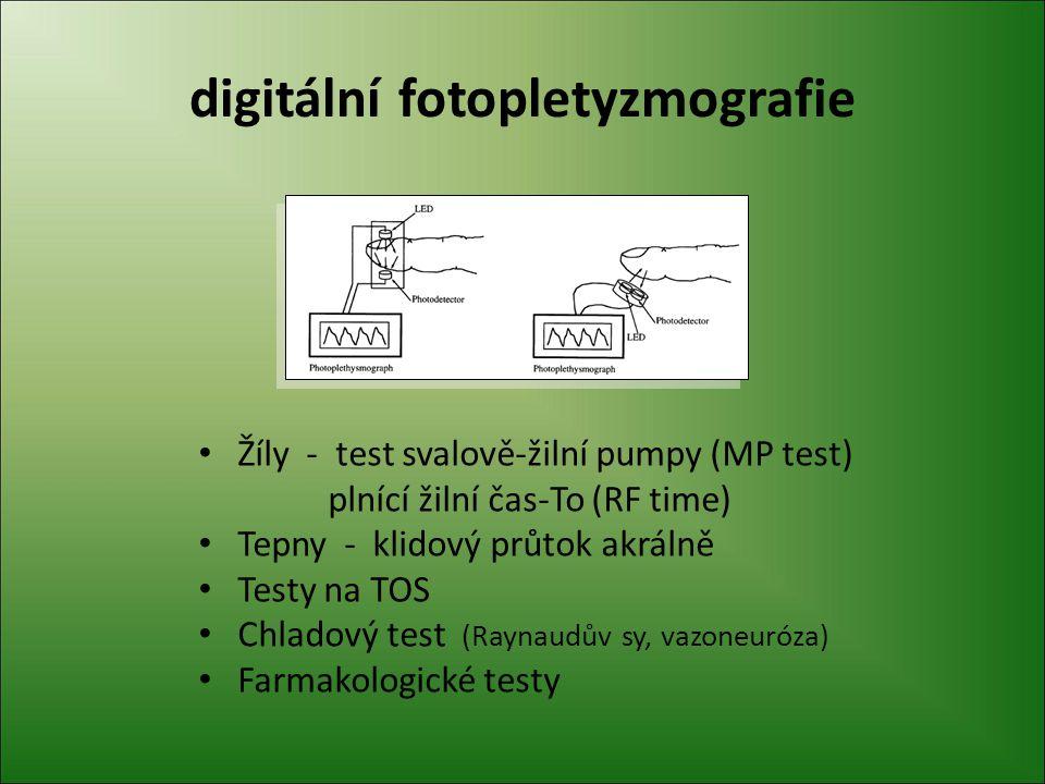 digitální fotopletyzmografie Žíly - test svalově-žilní pumpy (MP test) plnící žilní čas-To (RF time) Tepny - klidový průtok akrálně Testy na TOS Chlad