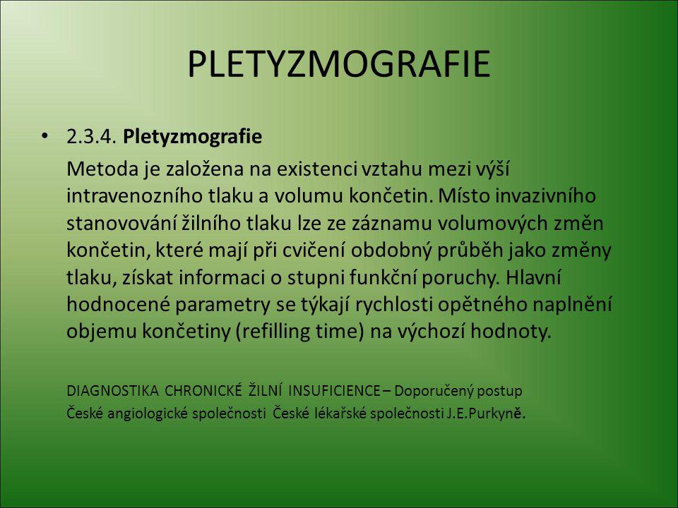 PLETYZMOGRAFIE 2.3.4. Pletyzmografie Metoda je založena na existenci vztahu mezi výší intravenozního tlaku a volumu končetin. Místo invazivního stanov