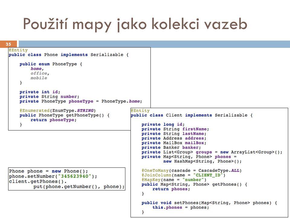 Použití mapy jako kolekci vazeb 35