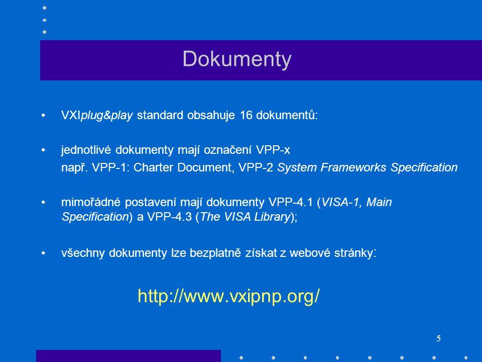 5 Dokumenty VXIplug&play standard obsahuje 16 dokumentů: jednotlivé dokumenty mají označení VPP-x např.