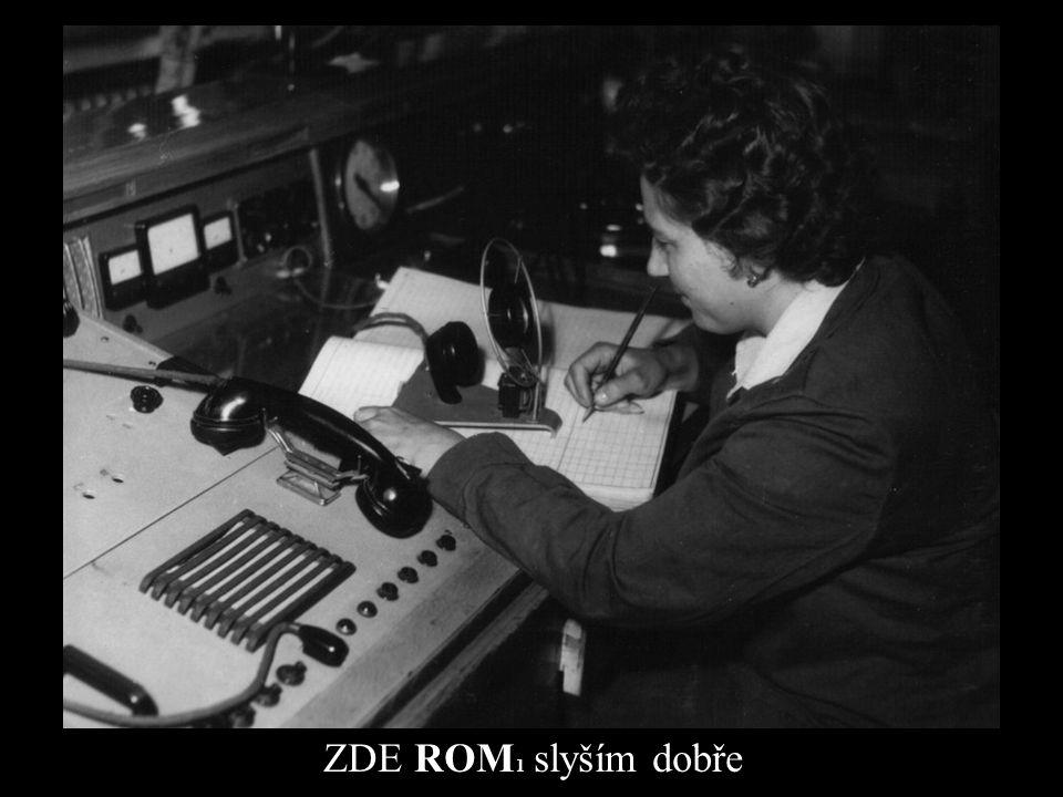 ZDE ROM 1 slyším dobře