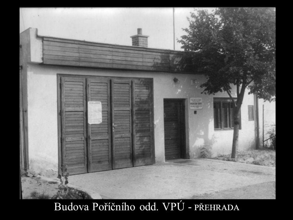 Budova Poříčního odd. VPÚ - PŘEHRADA