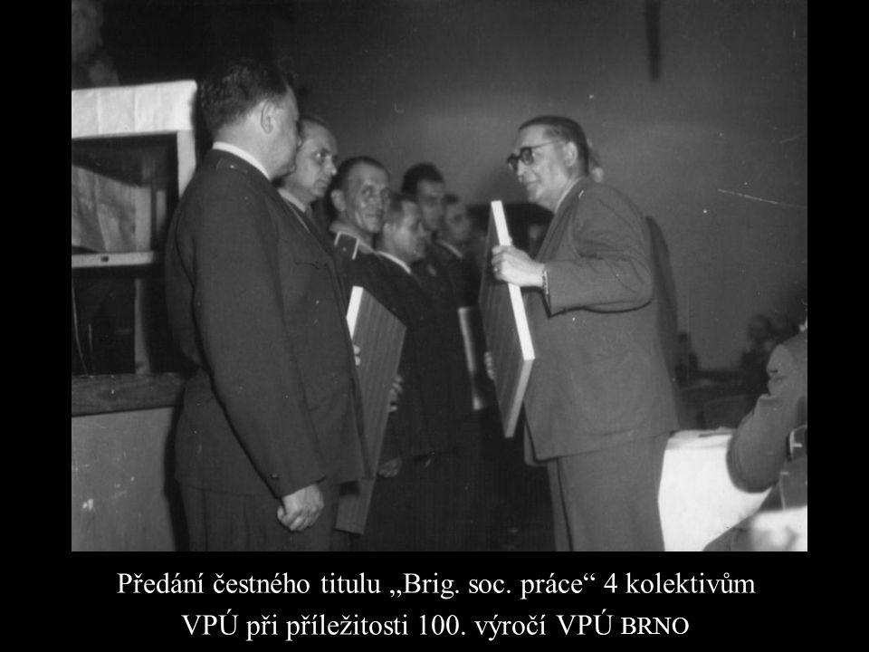 """Předání čestného titulu """"Brig. soc. práce"""" 4 kolektivům VPÚ při příležitosti 100. výročí VPÚ BRNO"""