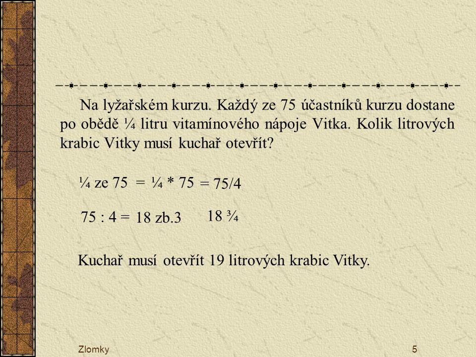 Výpočet části zlomku z přirozeného čísla z 21. 21 = 105 : 7 = 15 30 21 = 20 15 100