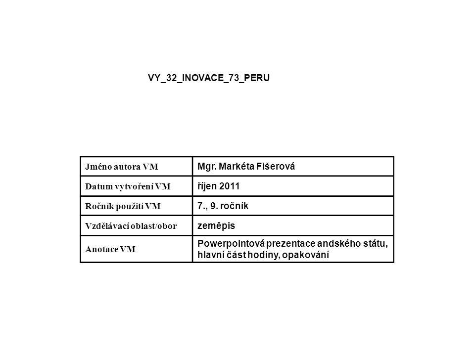 VY_32_INOVACE_73_PERU Jméno autora VM Mgr.
