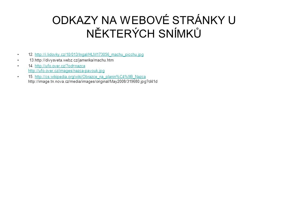 ODKAZY NA WEBOVÉ STRÁNKY U NĚKTERÝCH SNÍMKŮ 12.