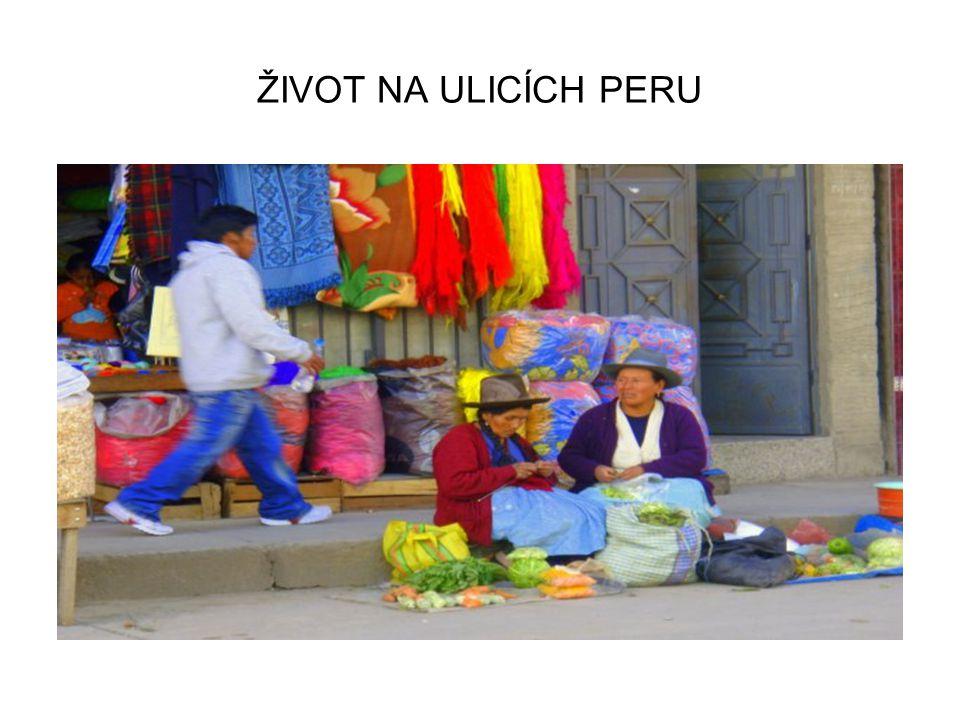 ŽIVOT NA ULICÍCH PERU