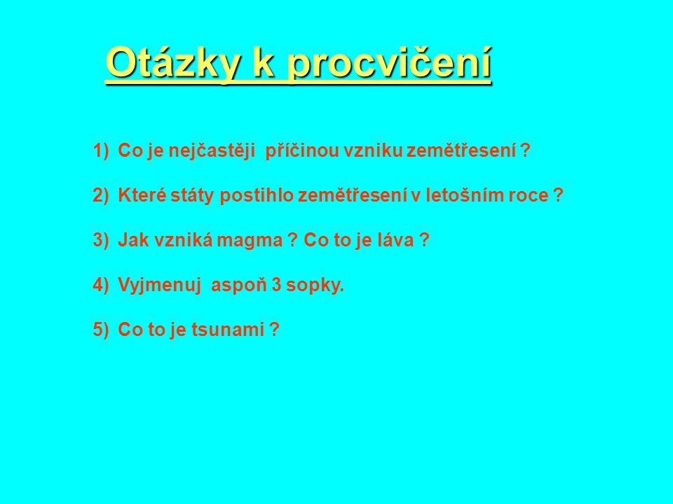 Správné odpovědi 1)Pohyb litosférických desek 2) Např.
