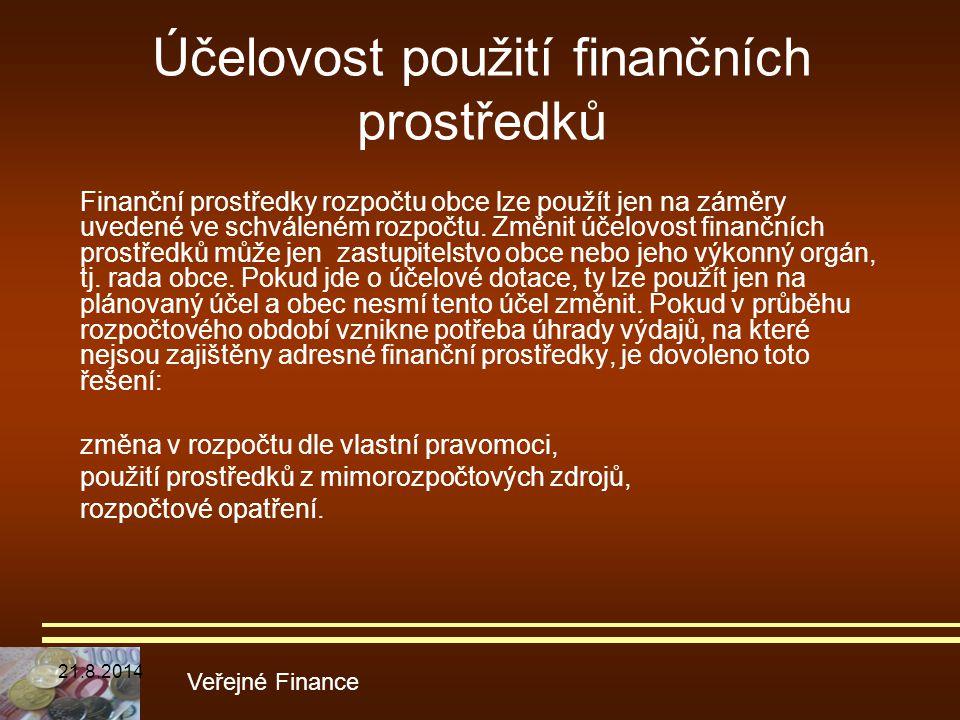 Účelovost použití finančních prostředků Finanční prostředky rozpočtu obce lze použít jen na záměry uvedené ve schváleném rozpočtu. Změnit účelovost fi