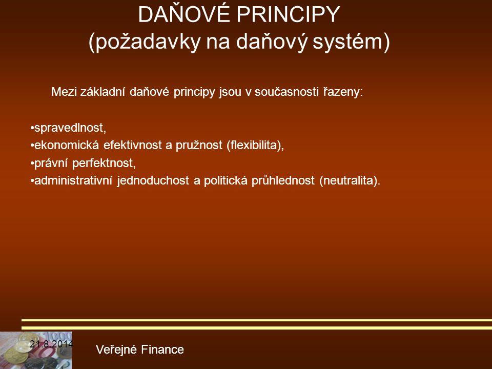 DAŇOVÉ PRINCIPY (požadavky na daňový systém) Mezi základní daňové principy jsou v současnosti řazeny: spravedlnost, ekonomická efektivnost a pružnost