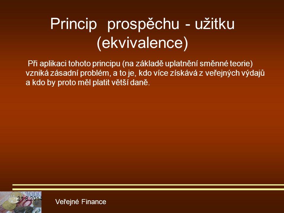 Princip prospěchu - užitku (ekvivalence) Při aplikaci tohoto principu (na základě uplatnění směnné teorie) vzniká zásadní problém, a to je, kdo více z