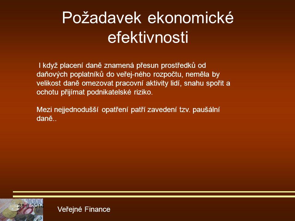 Požadavek ekonomické efektivnosti Veřejné Finance I když placení daně znamená přesun prostředků od daňových poplatníků do veřej-ného rozpočtu, neměla