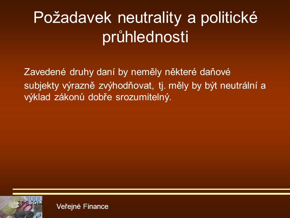 Požadavek neutrality a politické průhlednosti Zavedené druhy daní by neměly některé daňové subjekty výrazně zvýhodňovat, tj. měly by být neutrální a v