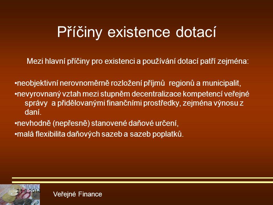 Příčiny existence dotací Mezi hlavní příčiny pro existenci a používání dotací patří zejména: neobjektivní nerovnoměrně rozložení příjmů regionů a muni