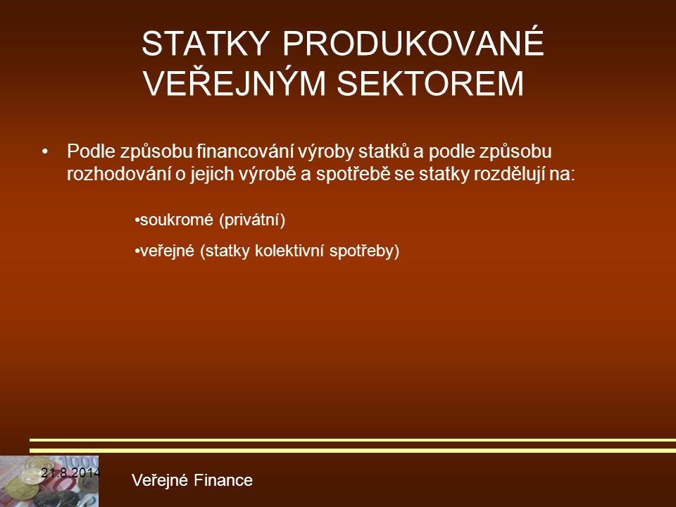 STATKY PRODUKOVANÉ VEŘEJNÝM SEKTOREM Podle způsobu financování výroby statků a podle způsobu rozhodování o jejich výrobě a spotřebě se statky rozděluj