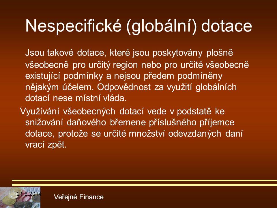 Nespecifické (globální) dotace Jsou takové dotace, které jsou poskytovány plošně všeobecně pro určitý region nebo pro určité všeobecně existující podm