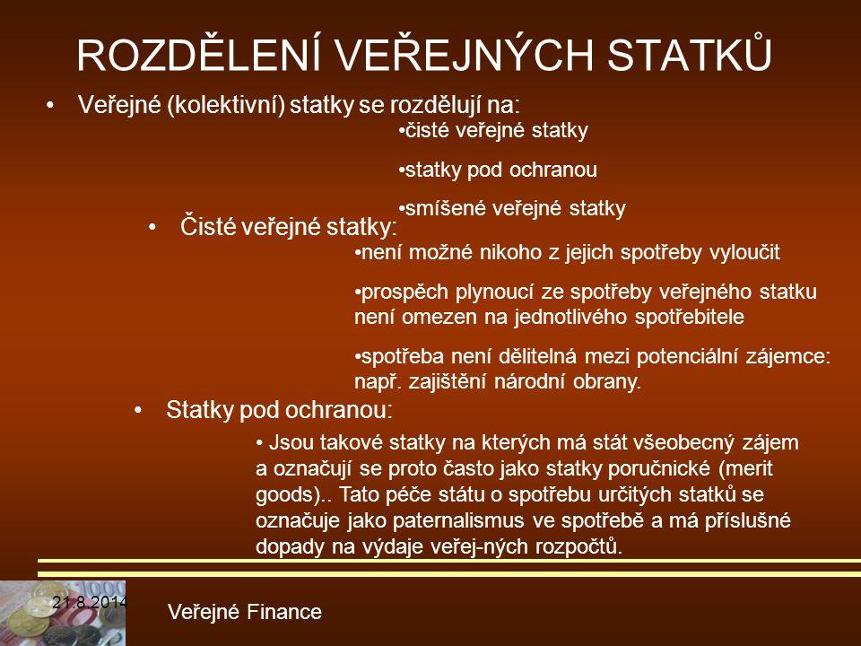 ROZDĚLENÍ VEŘEJNÝCH STATKŮ Veřejné (kolektivní) statky se rozdělují na: Veřejné Finance čisté veřejné statky statky pod ochranou smíšené veřejné statk