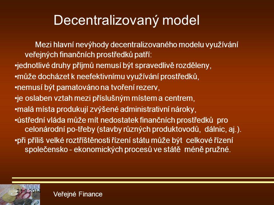 Mezi hlavní nevýhody decentralizovaného modelu využívání veřejných finančních prostředků patří: jednotlivé druhy příjmů nemusí být spravedlivě rozděle