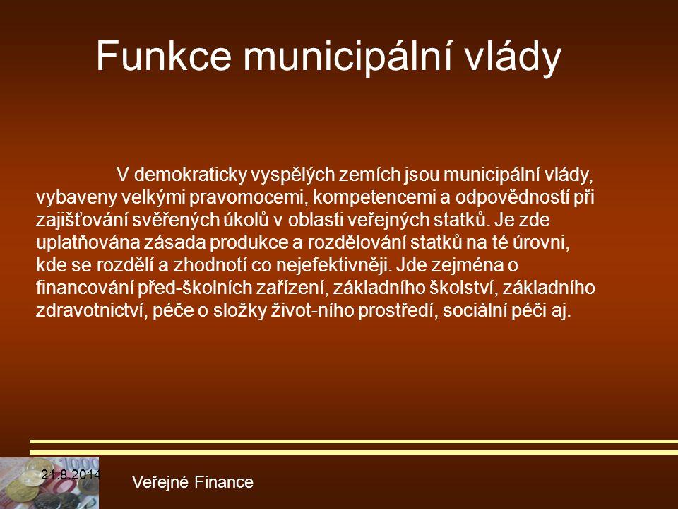 Funkce municipální vlády Veřejné Finance V demokraticky vyspělých zemích jsou municipální vlády, vybaveny velkými pravomocemi, kompetencemi a odpovědn