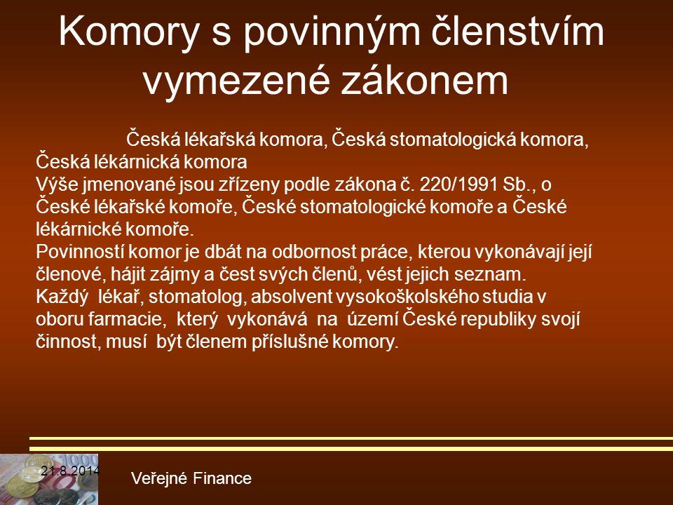 Komory s povinným členstvím vymezené zákonem Veřejné Finance Česká lékařská komora, Česká stomatologická komora, Česká lékárnická komora Výše jmenovan