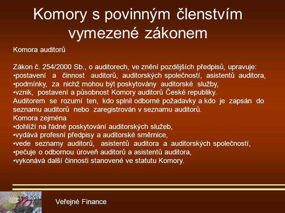 Komory s povinným členstvím vymezené zákonem Veřejné Finance Komora auditorů Zákon č. 254/2000 Sb., o auditorech, ve znění pozdějších předpisů, upravu