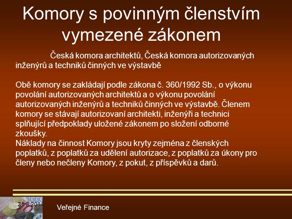 Komory s povinným členstvím vymezené zákonem Veřejné Finance Česká komora architektů, Česká komora autorizovaných inženýrů a techniků činných ve výsta