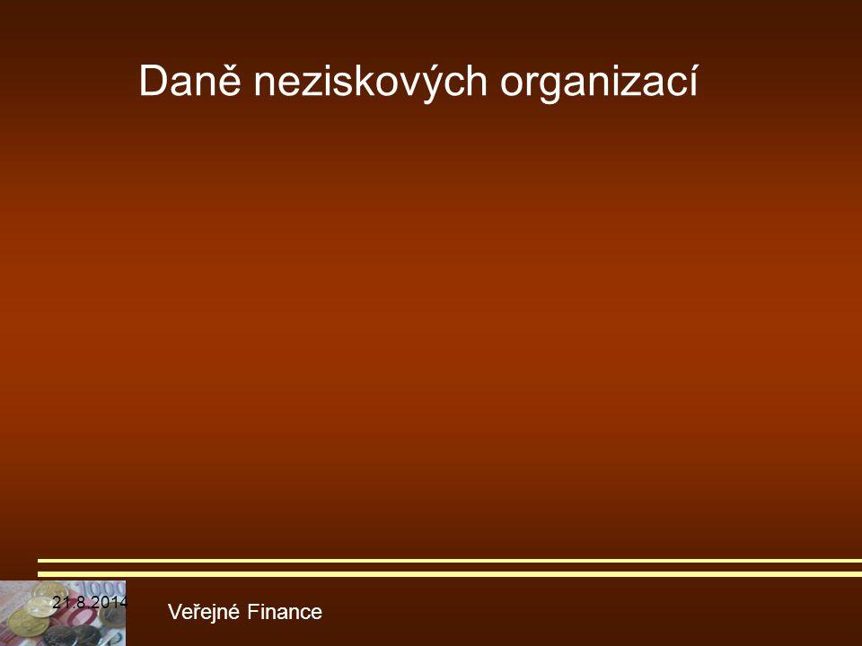 Daně neziskových organizací Veřejné Finance 21.8.2014