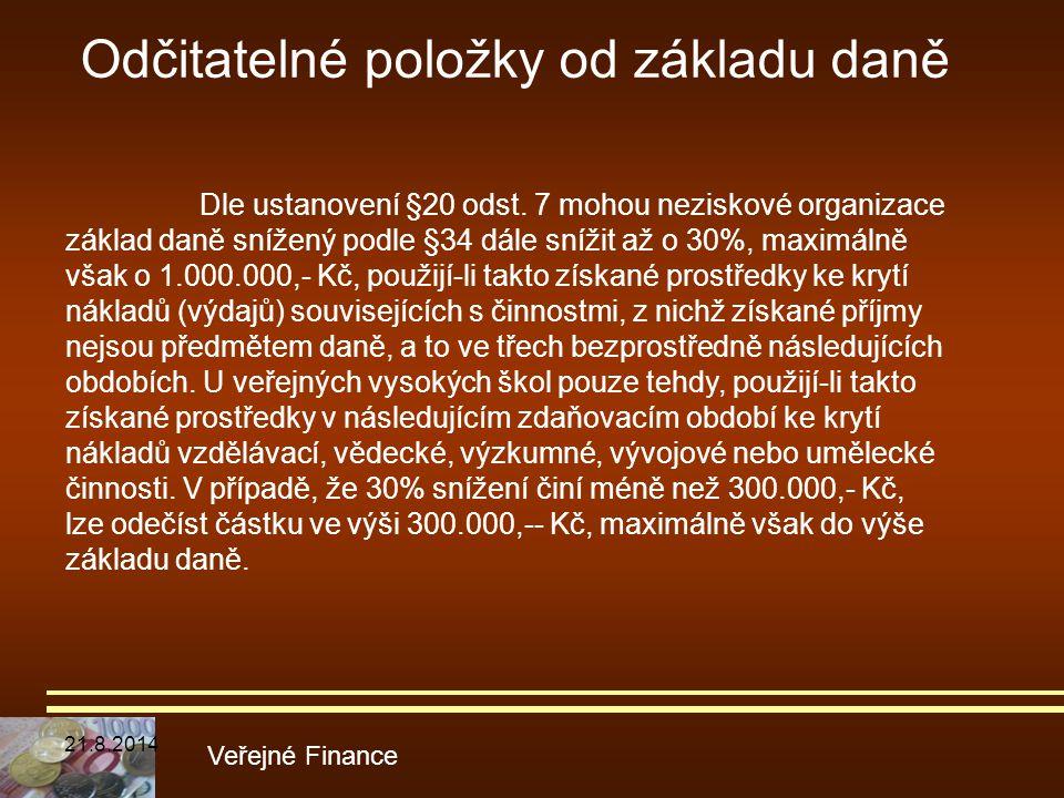 Odčitatelné položky od základu daně Veřejné Finance Dle ustanovení §20 odst. 7 mohou neziskové organizace základ daně snížený podle §34 dále snížit až