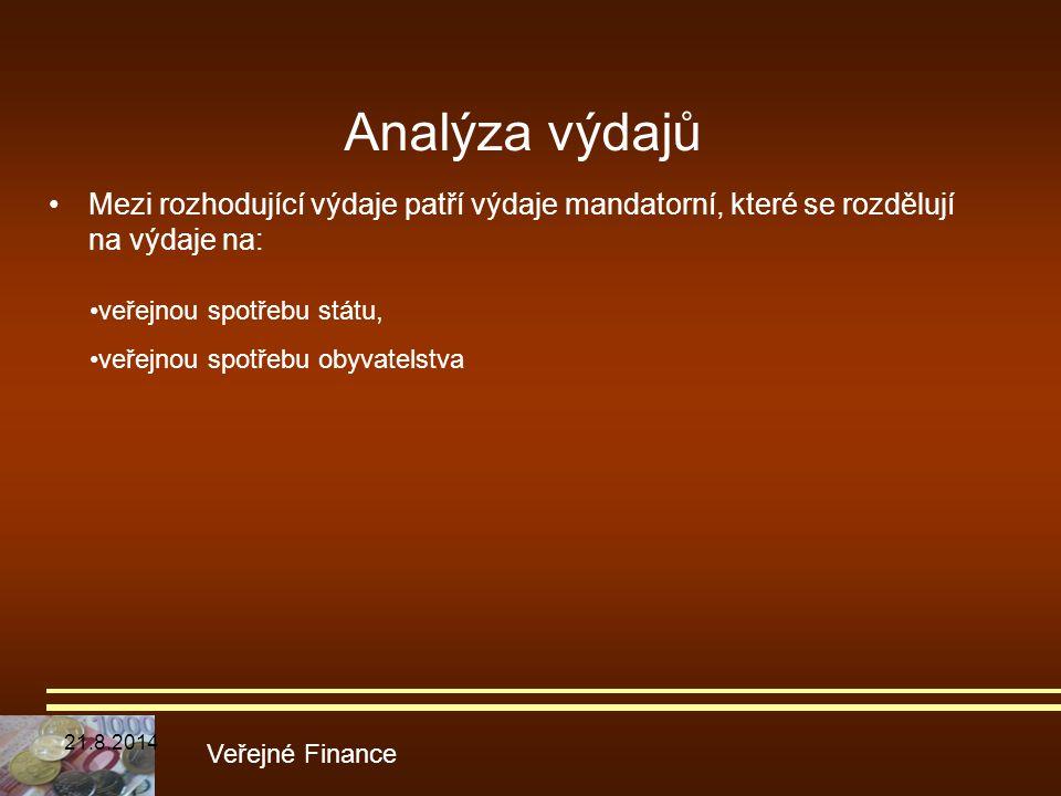 Analýza výdajů Mezi rozhodující výdaje patří výdaje mandatorní, které se rozdělují na výdaje na: Veřejné Finance veřejnou spotřebu státu, veřejnou spo
