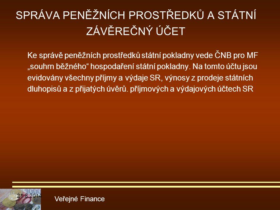 """SPRÁVA PENĚŽNÍCH PROSTŘEDKŮ A STÁTNÍ ZÁVĚREČNÝ ÚČET Ke správě peněžních prostředků státní pokladny vede ČNB pro MF """"souhrn běžného"""" hospodaření státní"""