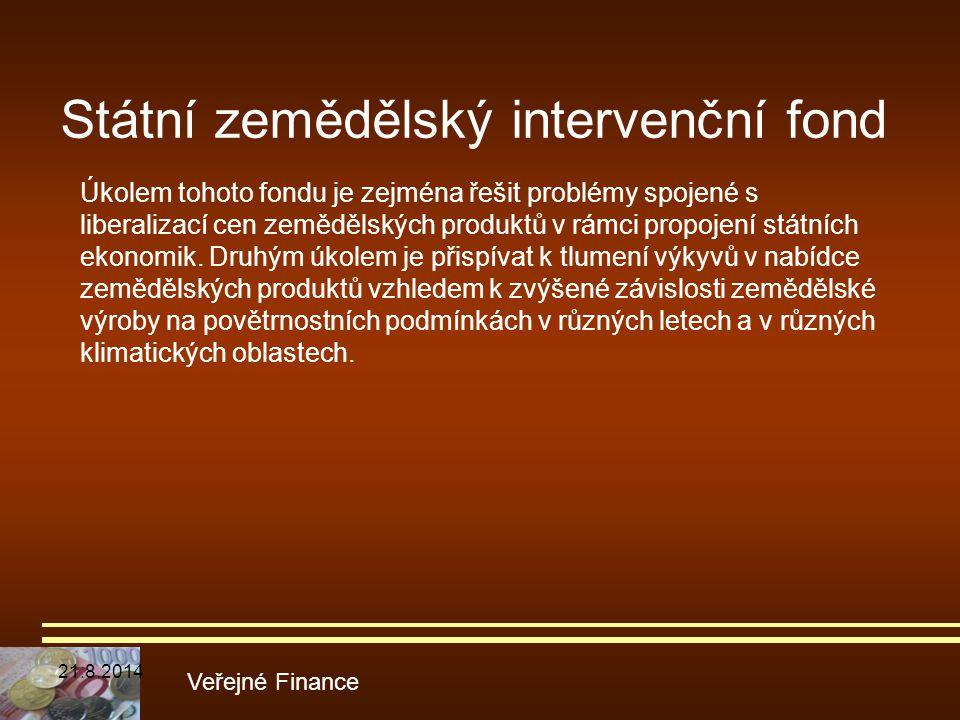 Státní zemědělský intervenční fond Úkolem tohoto fondu je zejména řešit problémy spojené s liberalizací cen zemědělských produktů v rámci propojení st